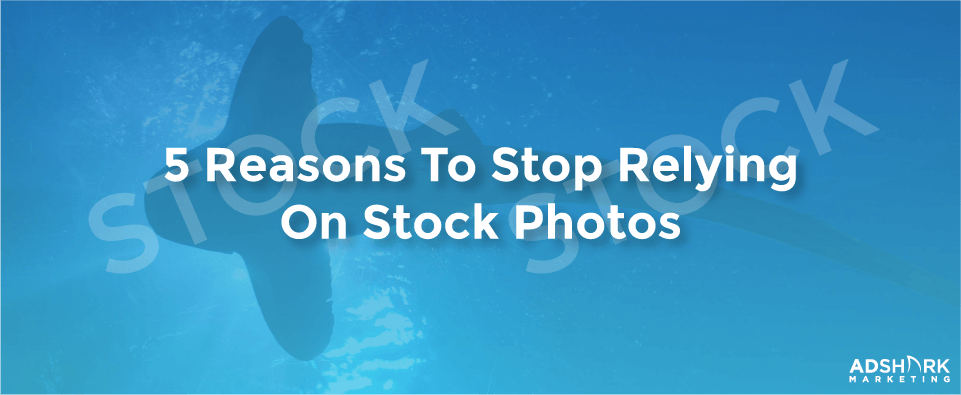 5 Reasons To Stop Relying On Stock Photos