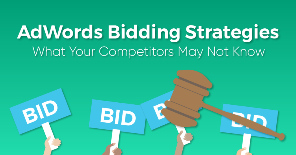 "A graphic with an brown gavel with the words ""bid"" behind them; the text caption reads, ""AdWords Bidding Strategies: What Your Competitors May Not Know."""