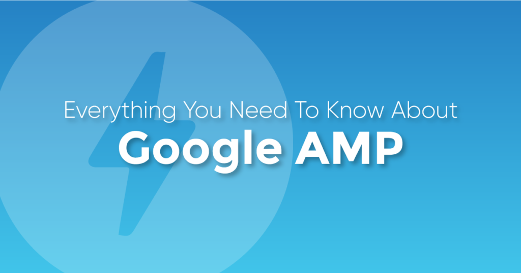 "A blue background graphic with the text caption, ""Google AMP: Everything you need to know about."""