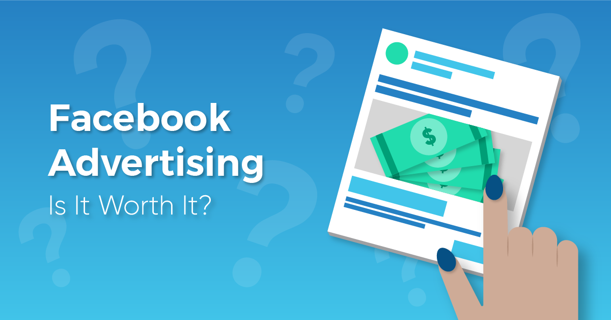 "A blue background with a facebook ad graphic titled, ""Is Facebook Advertising Worth It?"""
