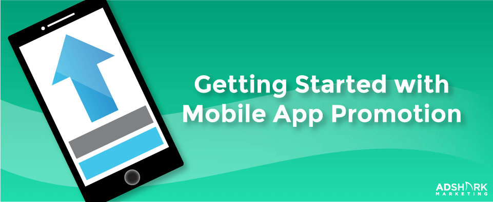 Getting Started with Mobile App Promotion