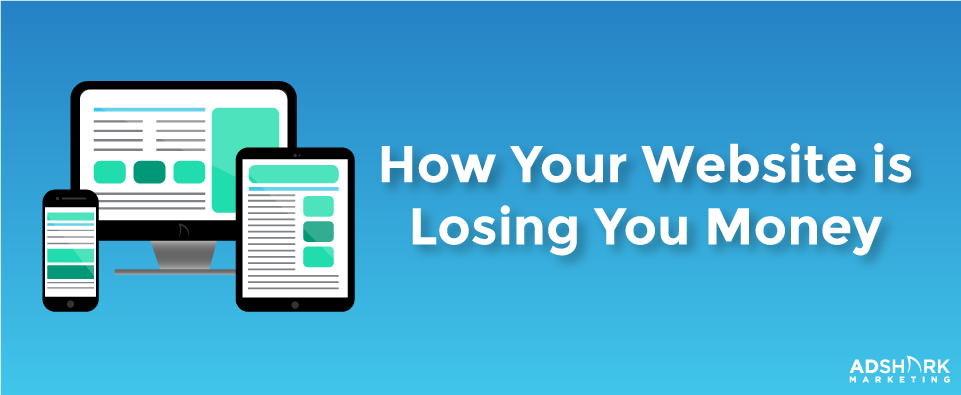 "A graphic with a computer, mobile device, and iPad in the background with the text caption that read, ""How Your Website Is Losing You Money,"""