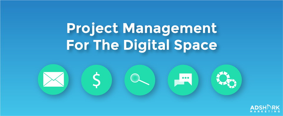 "A graphic with five icons with the text caption, ""Project Management For The Digital Space."""