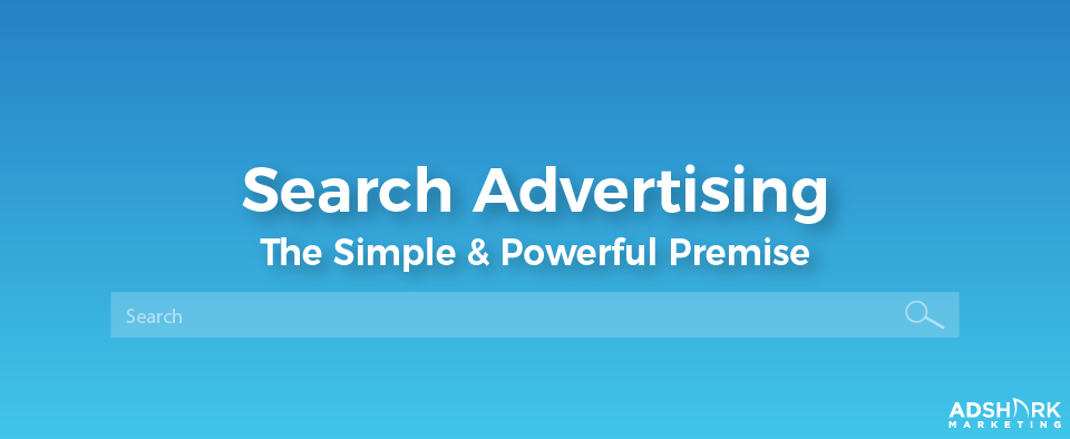 "A graphic with a blue graphic and a search engine bar; with the caption, ""Search Advertising: The Simple & Powerful Premise."""