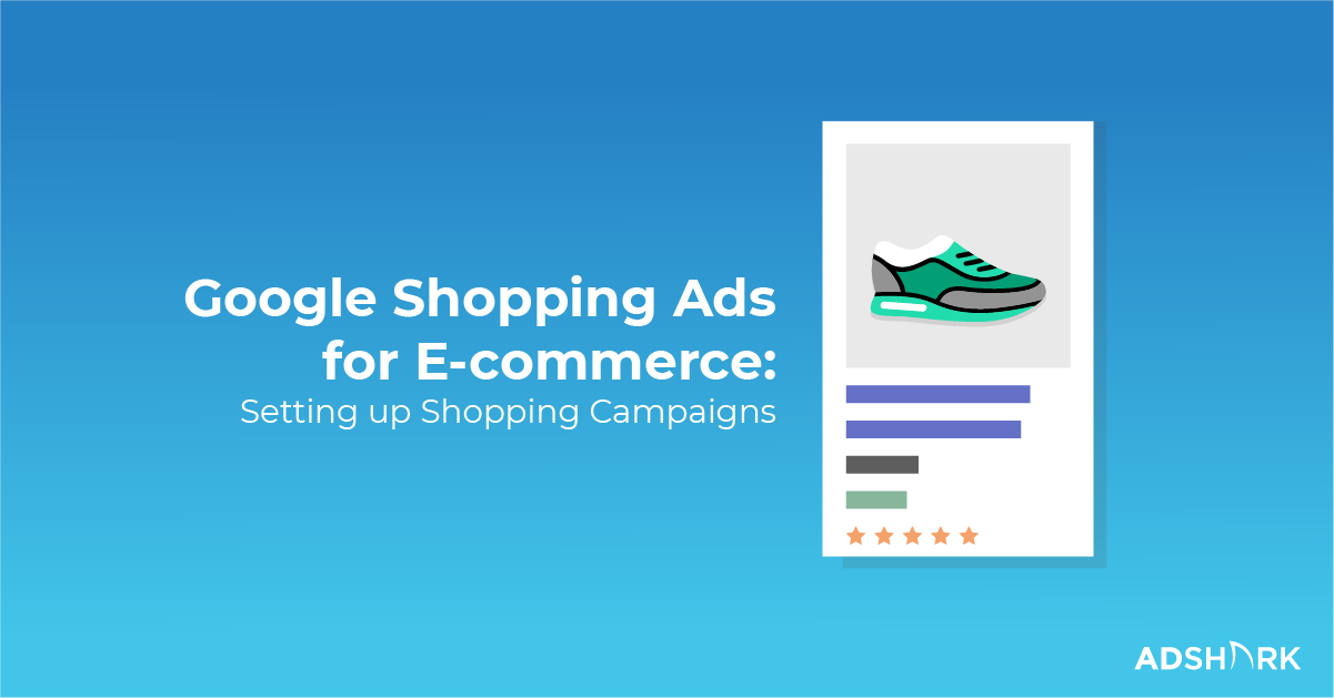 google-shopping-for-ecommerce-setting-up-shopping-campaigns