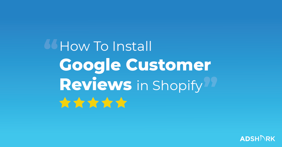 how-to-install-google-customer-reviews-in-shopify-blog-image