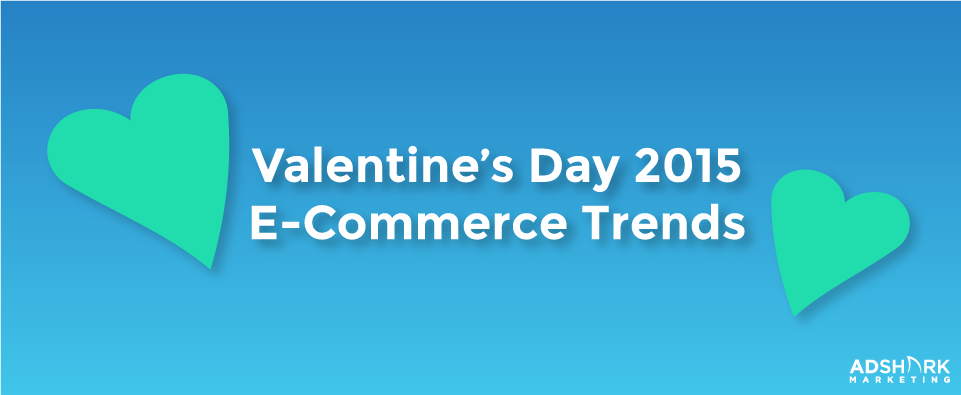 Valentine's Day 2015 E-Commerce Trends